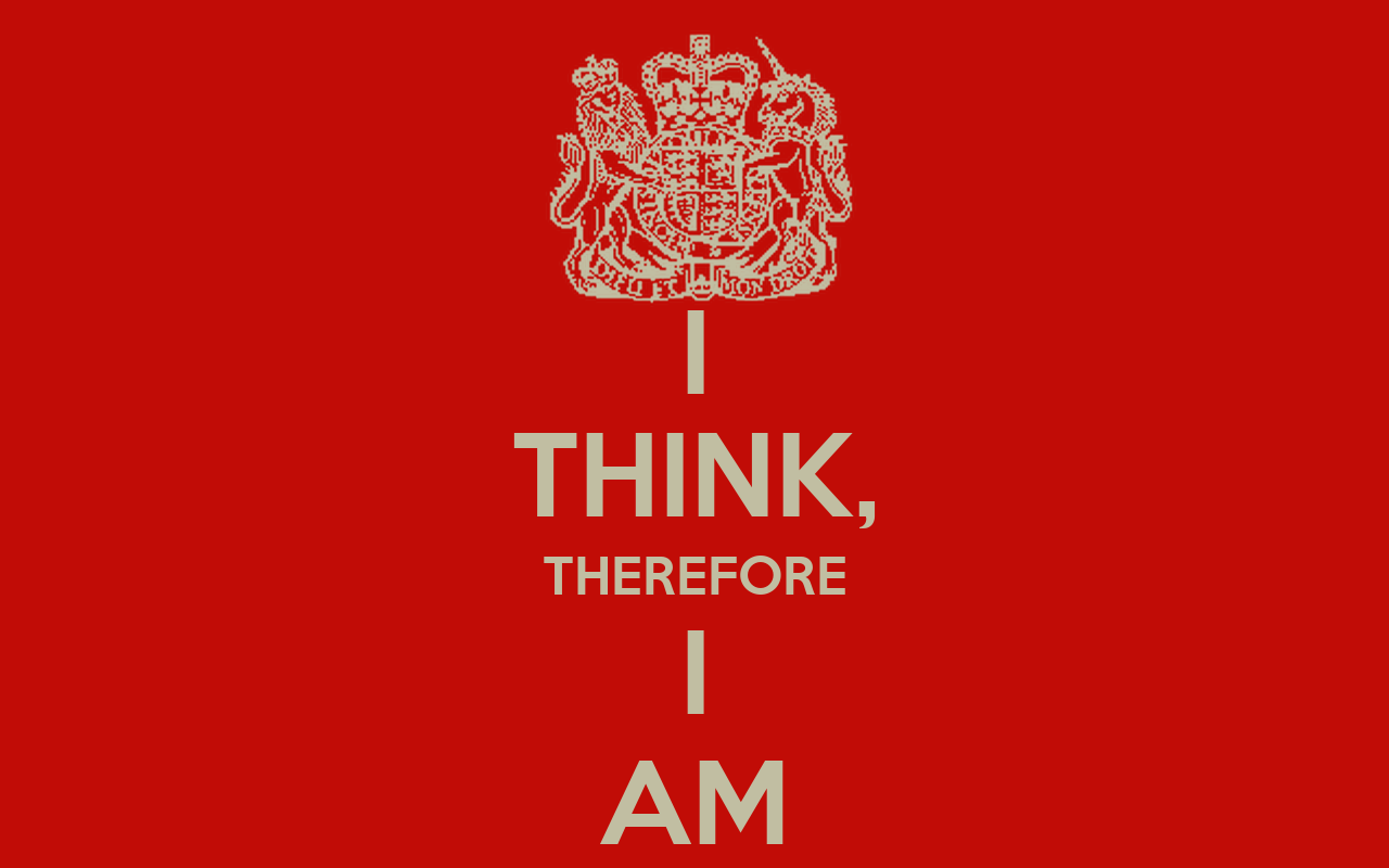 """think therefore am 1 August 1, 2016 image by chris pizzello i feel, therefore i am — eve ensler by   that descartes has so much to answer for — his idea, """"i think therefore i am."""