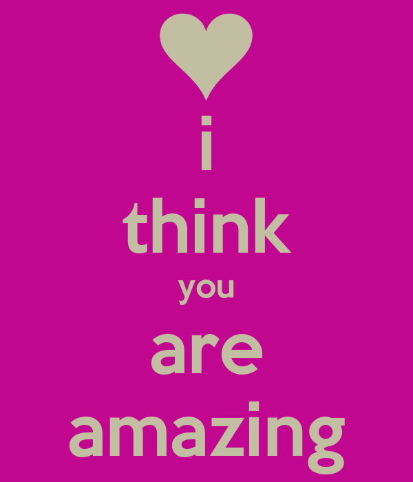 You Are Amazing: I Think You Are Amazing Poster