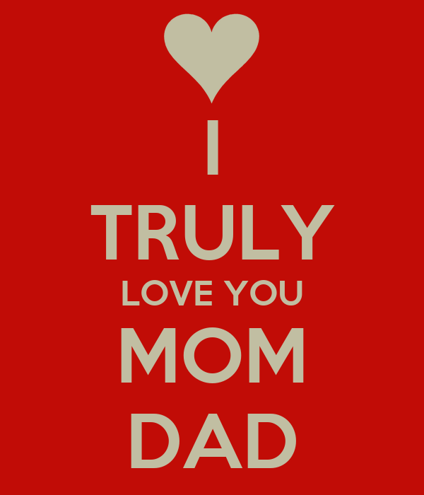 I Truly Love You Mom Dad Poster Evi Azhar Keep Calm O Matic