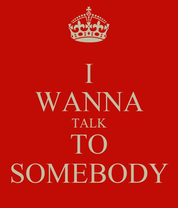 Wanna chat