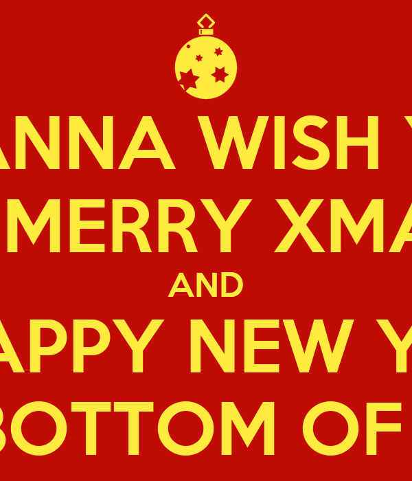 I Wanna Wish You A Merry Christmas.I Wanna Wish You A Merry Xmas And A Happy New Year From The