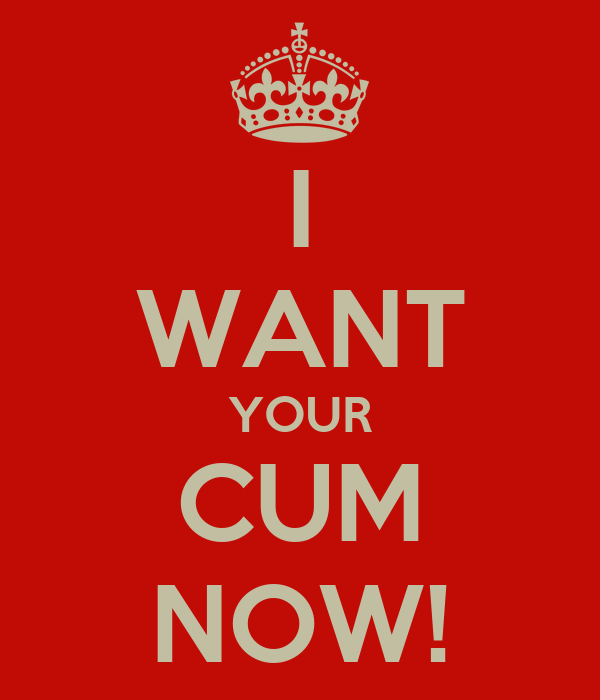 I Need To Cum Now