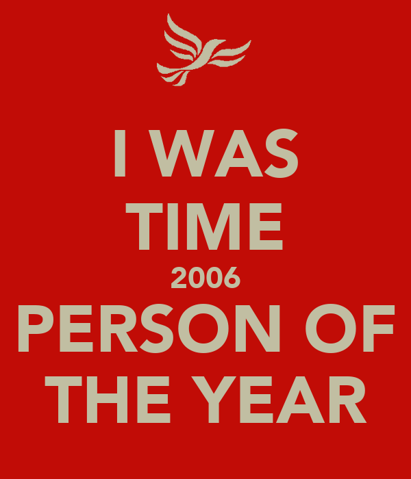 i was time 2006 person of the year keep calm and carry
