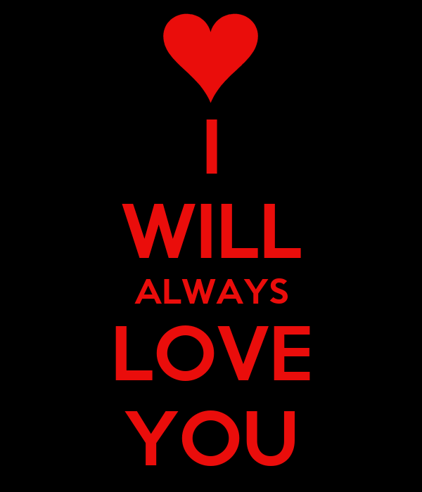 I Will Always Love You Quotes: I Will Always Love You Quotes. QuotesGram