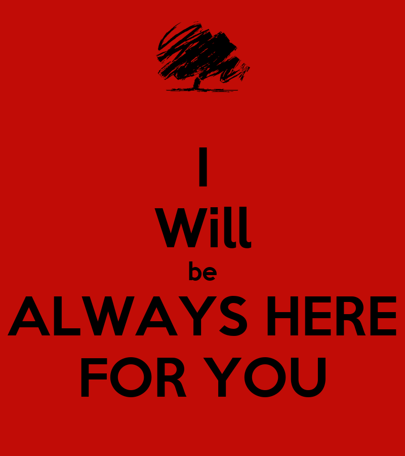 I Will Be Always Here For You Poster Andre Keep Calm O Matic