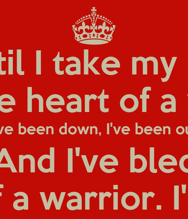I Will Fight Til I Take My Last Breath I Got The Heart Of
