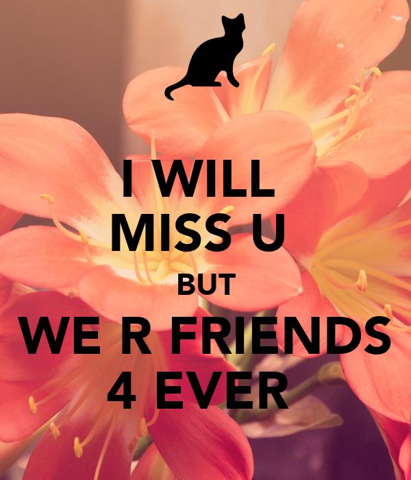 I Will Miss U But We R Friends 4 Ever Poster Mizubazu619 Keep