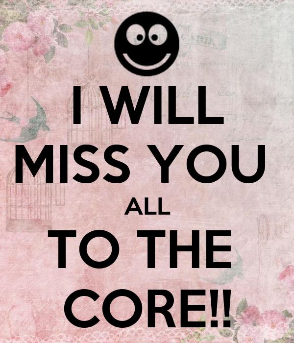 i miss u all