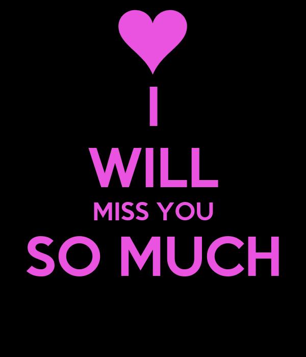 I wil miss u