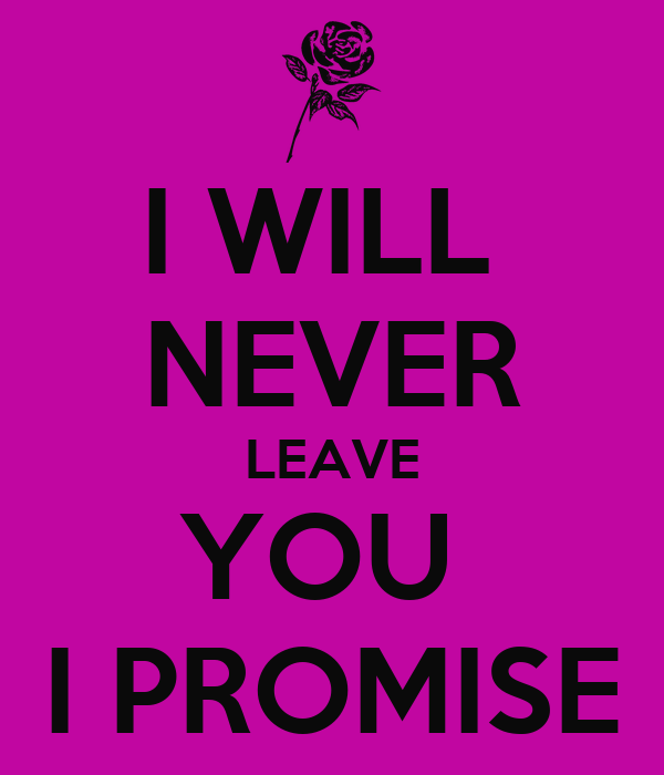 Never Leave You Tamil Quote: I WILL NEVER LEAVE YOU I PROMISE Poster