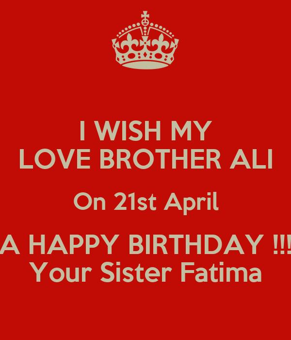 I WISH MY LOVE BROTHER...