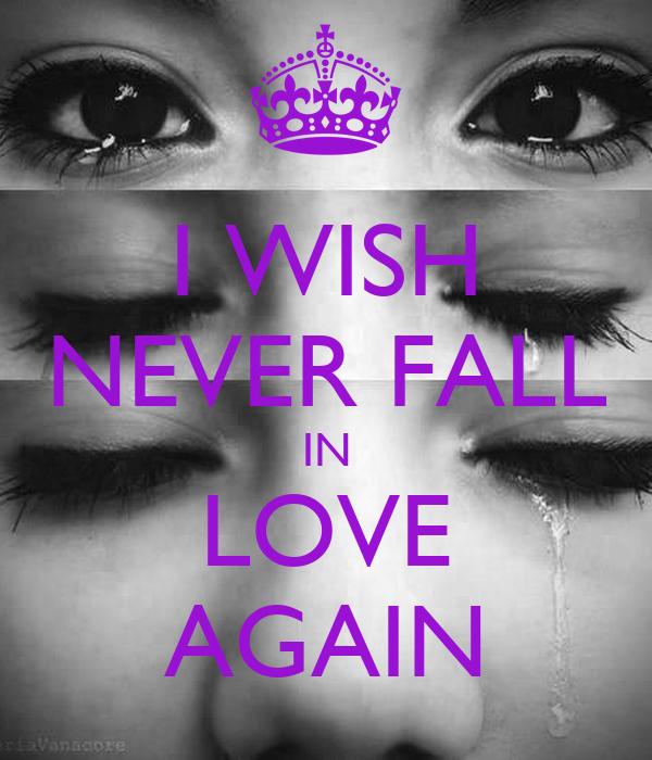 I Wish Never Fall In Love Again Poster Laura Keep Calm O Matic