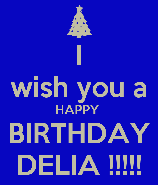 I Wish You A Happy Birthday Delia Poster Alban We Want To Wish You A Happy Birthday