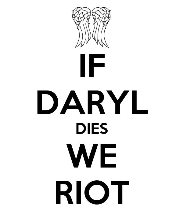 Daryl Dies Shirt if Daryl Dies we Riot