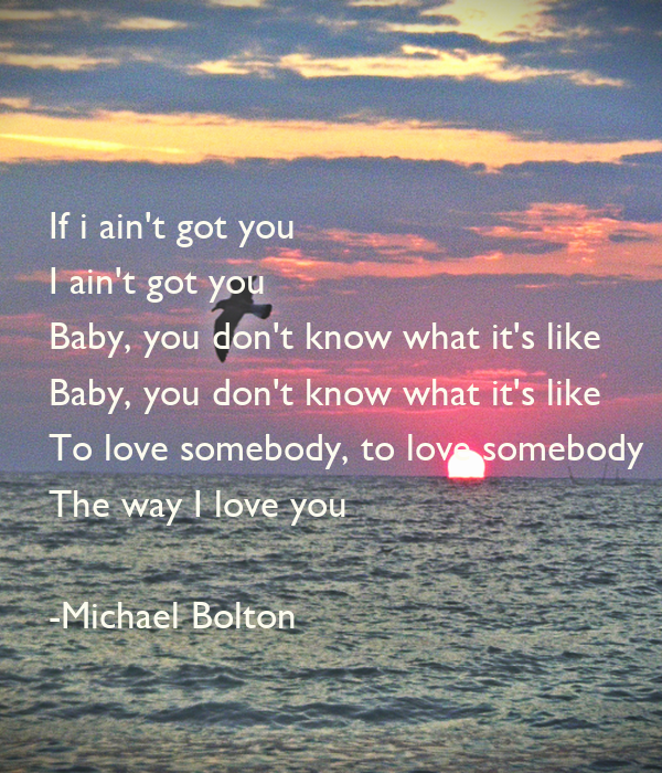 how do you get somebody to love you