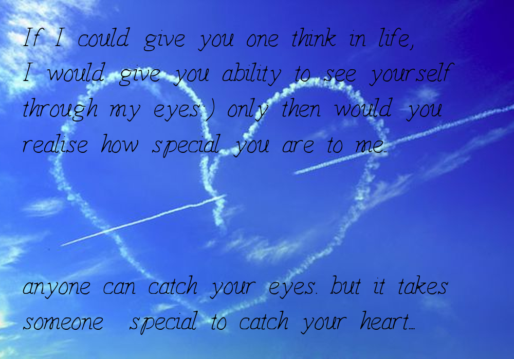 If You Could See You Through My Eyes Quotes: If I Could Give You One Think In Life, I Would Give You