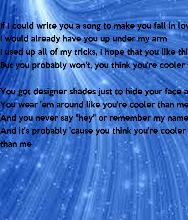I could write a song