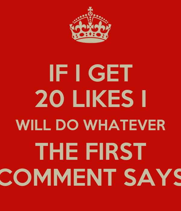 If i get 20 likes i will