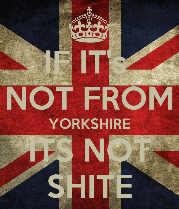 IF IT's NOT FROM YORKSHIRE ITS NOT SHITE Poster