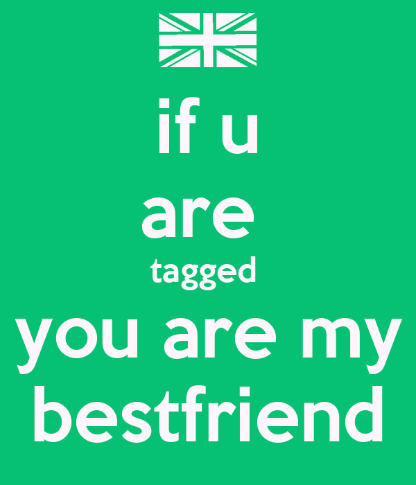 if u are tagged you are my U Are