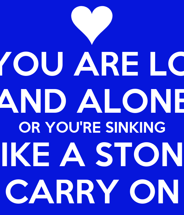 if you re lost and alone