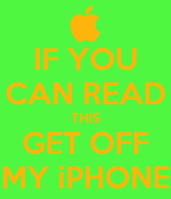 how to get photos off my iphone if you can read this get my iphone poster ben keep 6939
