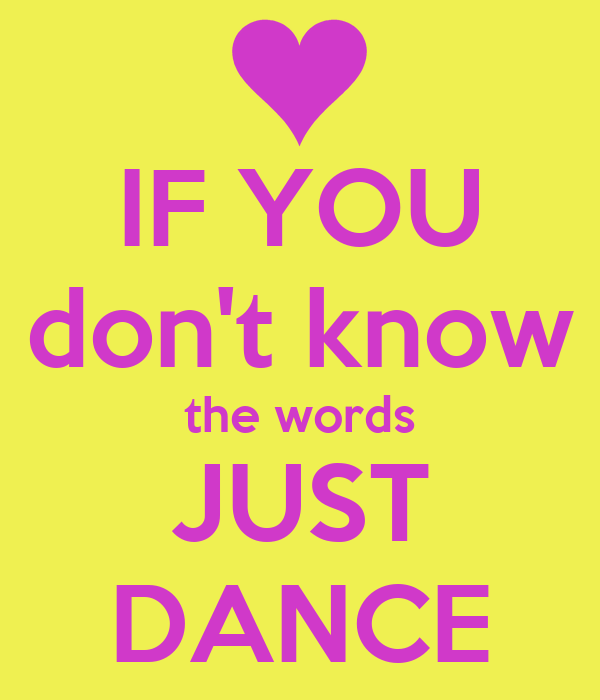 if you don t know the words just dance poster ella keep calm o matic