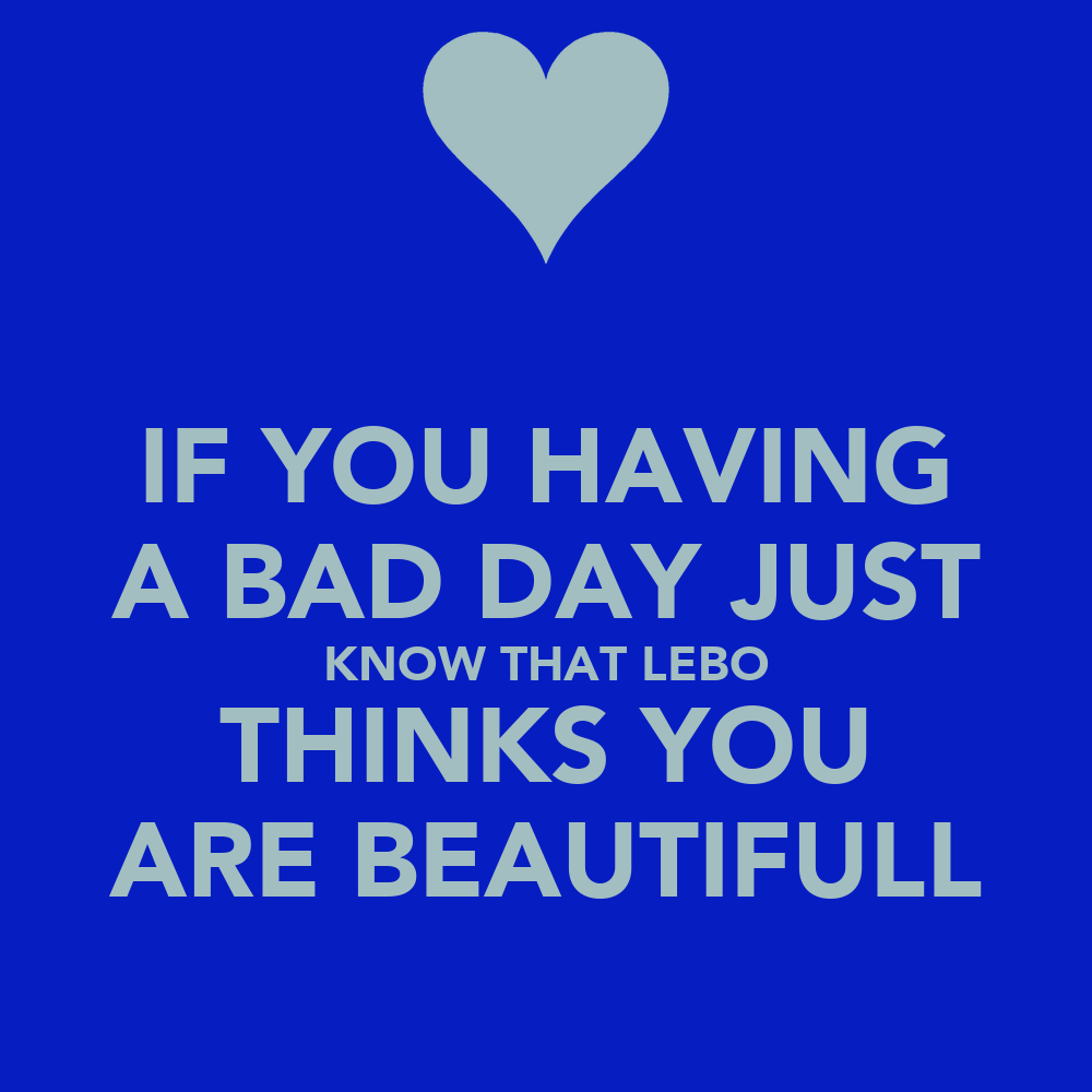 Inspirational Day Quotes: If Youre Having A Bad Day Quotes. QuotesGram