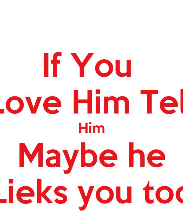 How do i tell if i love him