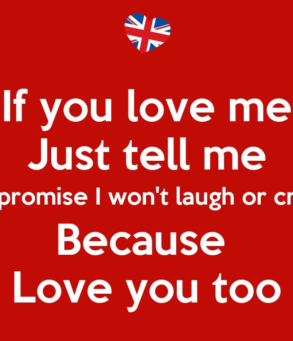 You Love Me And I Love You Too
