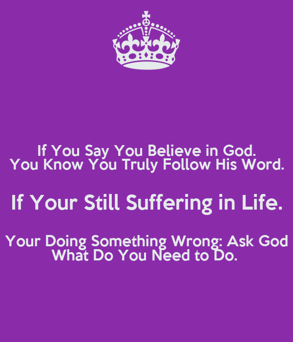 does belief in god make life What does the bible say about fate / destiny do human beings have any true control of their fate / destiny  his life, he may yet insist on blaming god, or .
