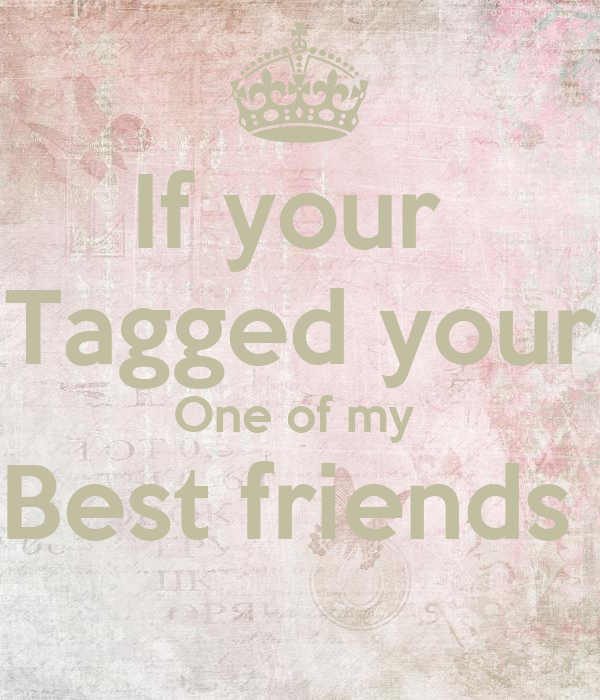 If Your Tagged Your One Of My Best Friends Poster Kelis Woods