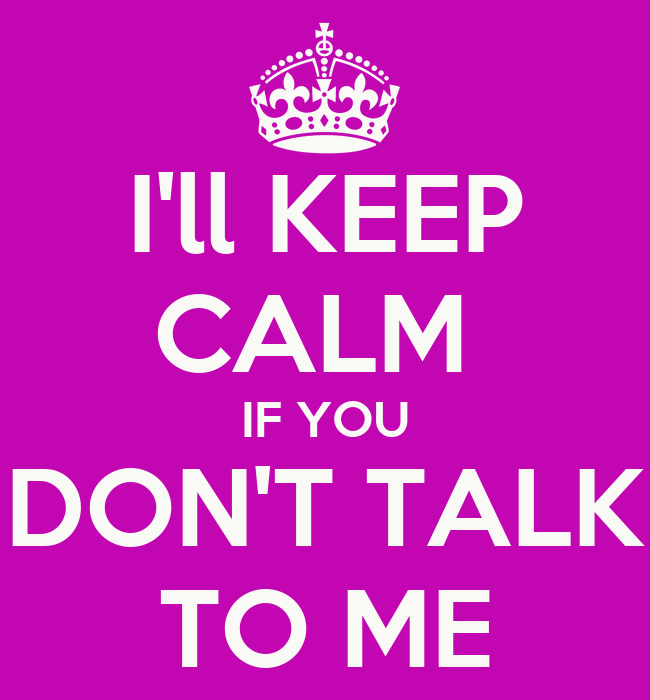 i ll keep calm if you don t talk to me poster bobby