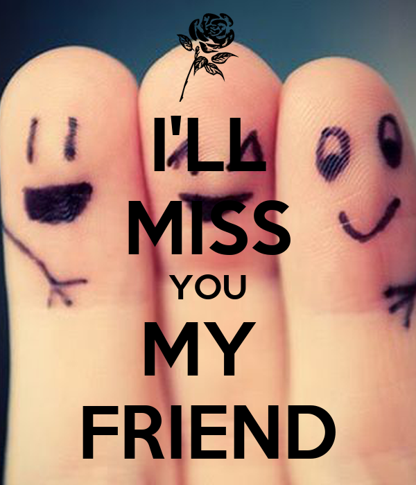 Missing my Friends Wallpapers Ill Miss You my Friend