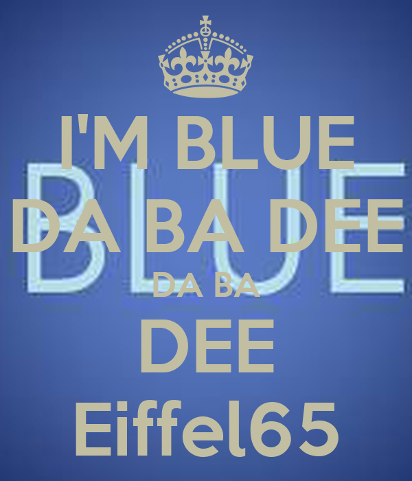 I'M BLUE DA BA DEE DA BA DEE Eiffel65 Poster
