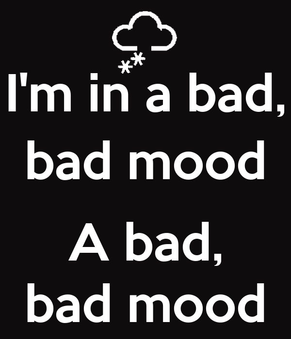 i 39 m in a bad bad mood a bad bad mood poster capnjack keep calm o matic. Black Bedroom Furniture Sets. Home Design Ideas