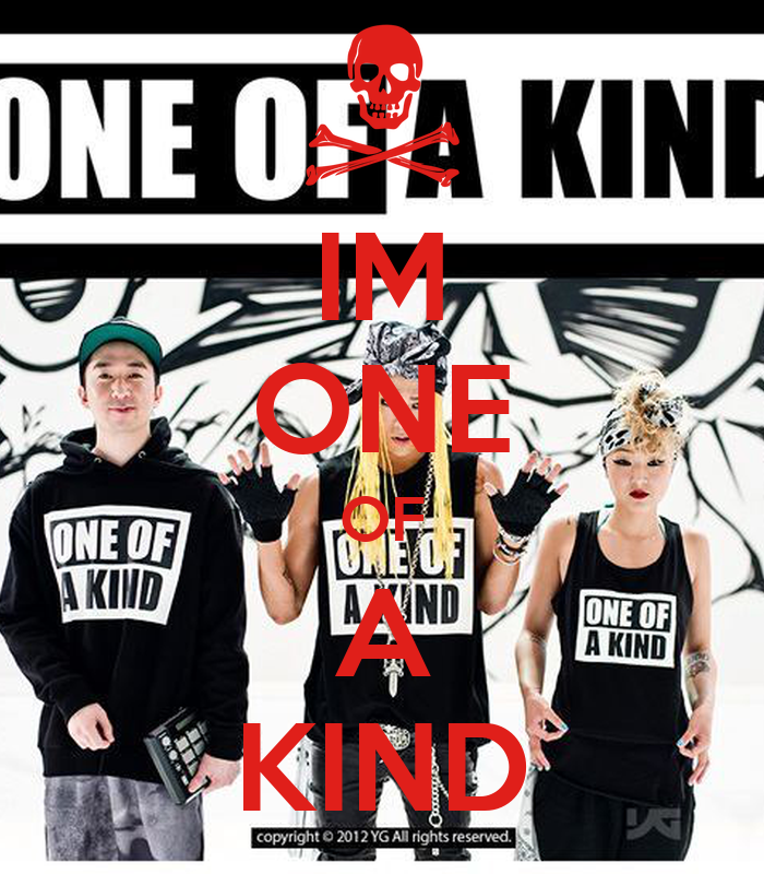 IM ONE OF A KIND
