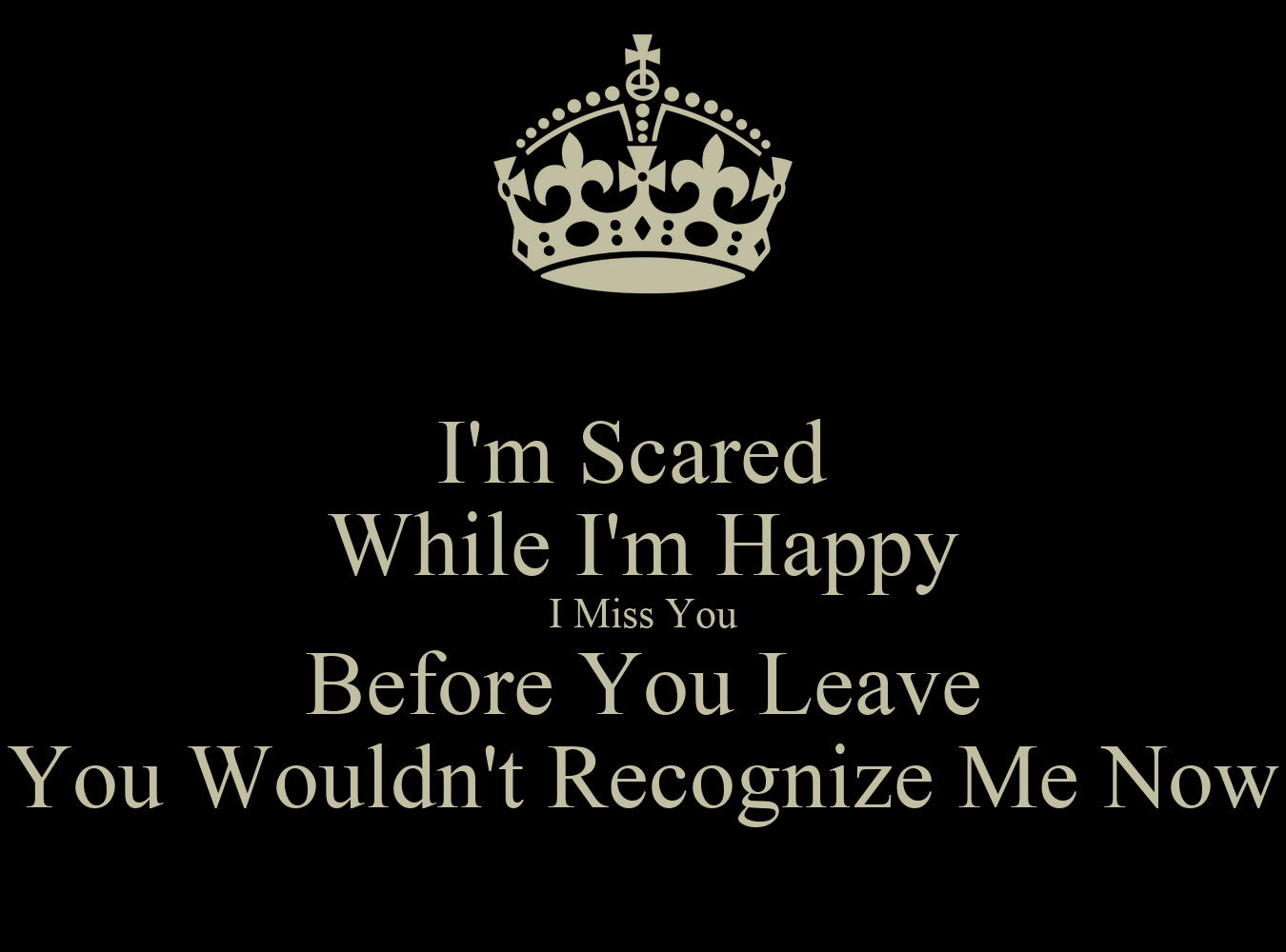 I m Scared While I m Happy I  I Am Happy With You Wallpapers