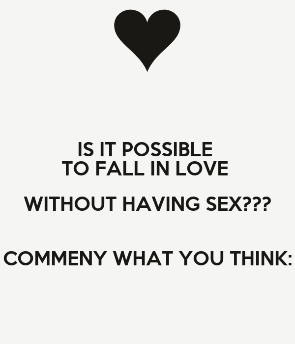 Can you fall in love without sex