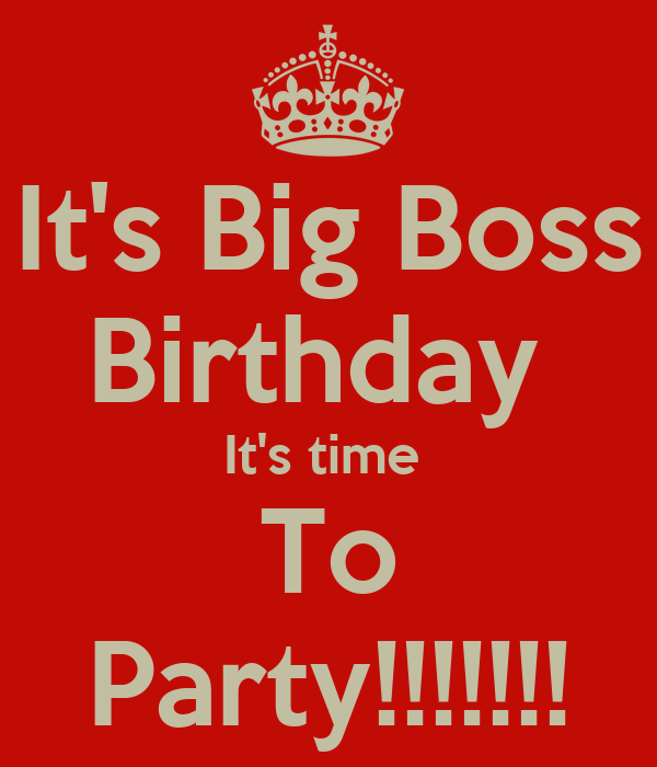 It's Big Boss Birthday It's Time To Party!!!!!!! Poster