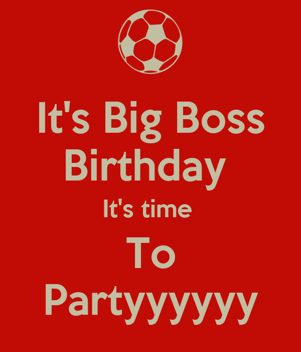 it-s-big-boss-birthday-it-s-time-to-part