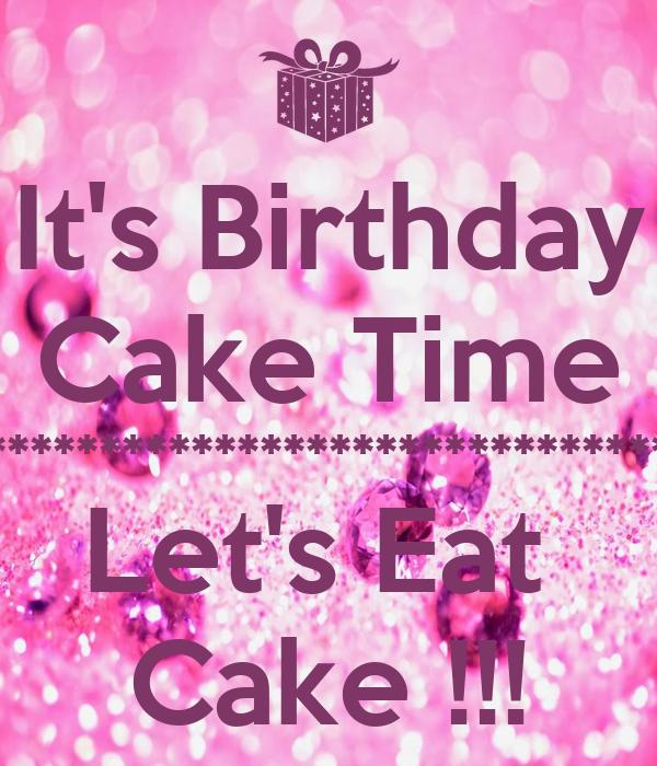 Its Birthday Cake Time
