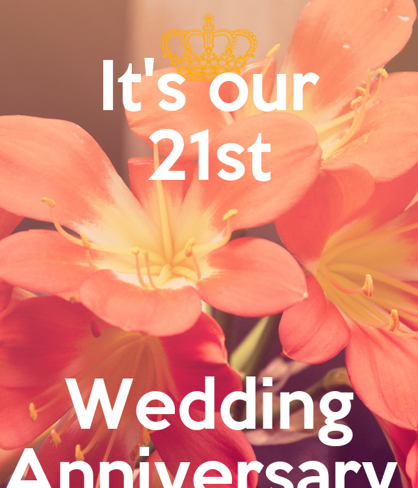 21 Best Images About Marriage Anniversary On Pinterest: It's Our 21st Wedding Anniversary