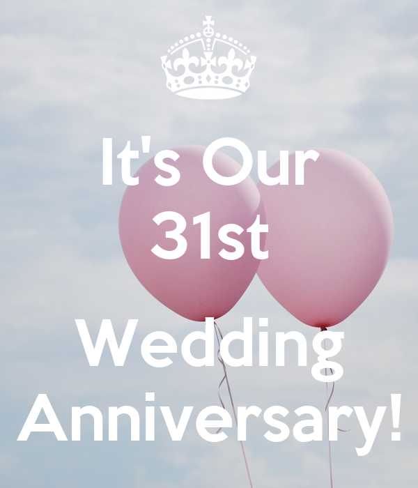 It S Our 31st Wedding Anniversary Poster Kat Keep Calm O Matic