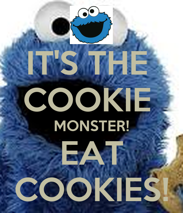 It S The Cookie Monster Eat Cookies Keep Calm And