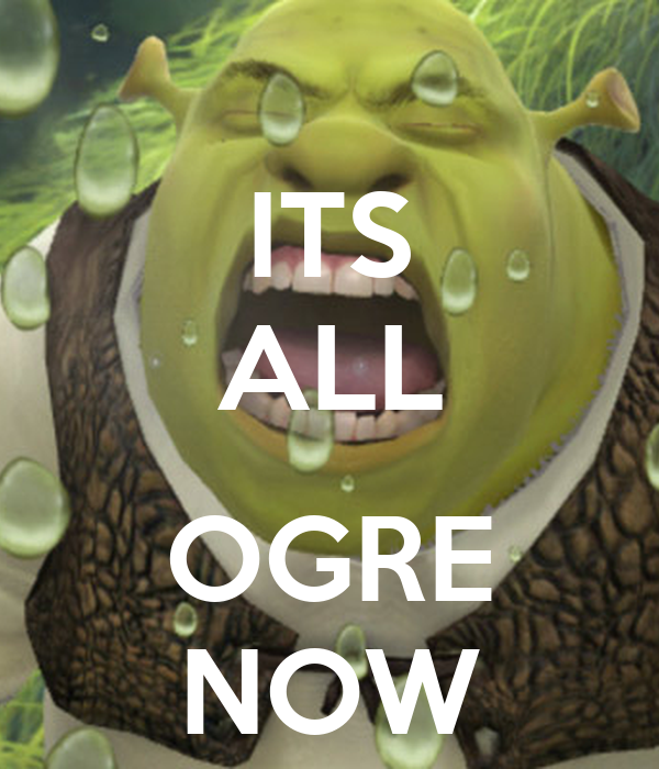 its all ogre now poster jawainab keep calm o matic