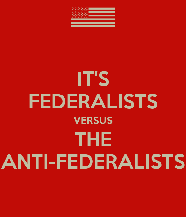 IT'S FEDERALISTS VERSU...
