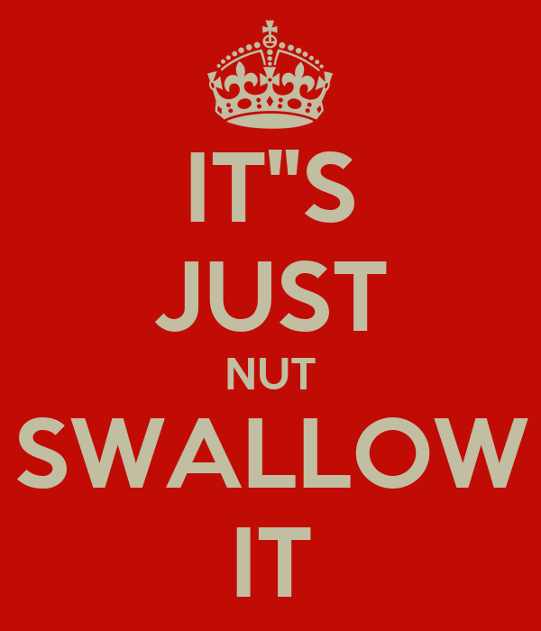 Just Swallow It 79