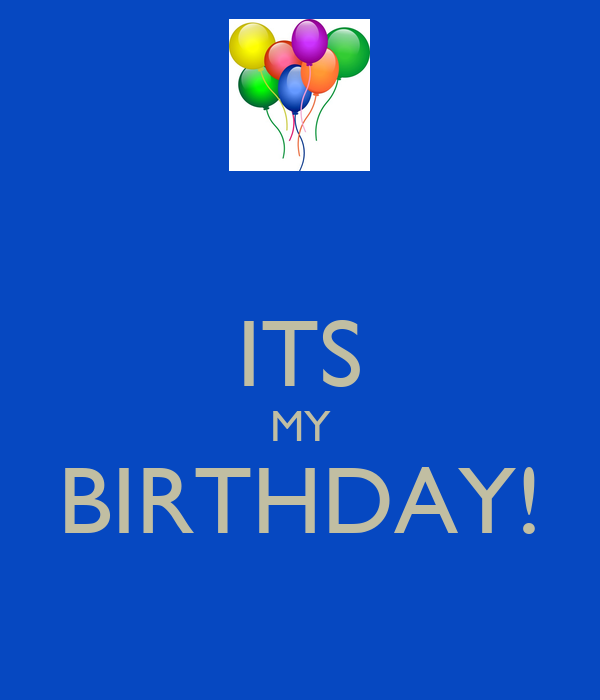 Its my birthday keep calm and carry on image generator