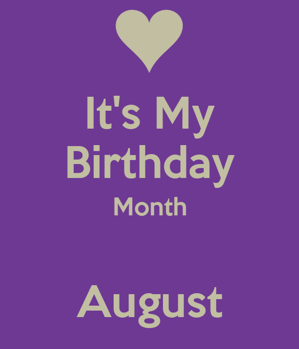 Its my birthday month august png 600 700 pixels more months 600 700